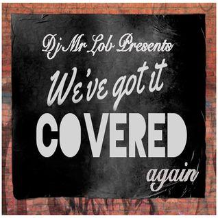 We've Got It Covered (Again)