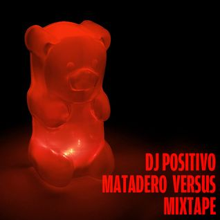 DJ POSITIVO . MATADERO VERSUS