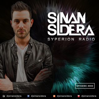 Sinan Sidera - Syperion Radio Episode 005