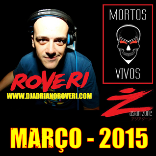 Dj Adriano Roveri - Set Cd Mortos Vivos - Março 2015