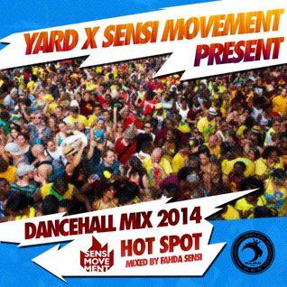 YARD x SENSI MOVEMENT PRESENT DANCEHALL MIX 2014 - HOT SPOT