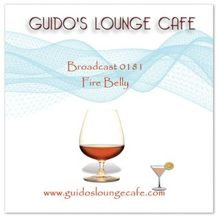 Guido's Lounge Cafe Broadcast 0181 Fire Belly (20150821)