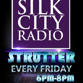 Silk City Radio - The Strutter Show 01 - Friday 6th February