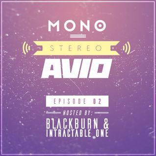 MONO STEREO AVIO - E02: Blackburn & Intractable One