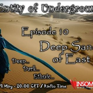 Arthur Sense - Entity of Underground #010: Deep Sands of East [19.05.2012] on Insomniafm.com