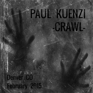 Paul Kuenzi - Crawl