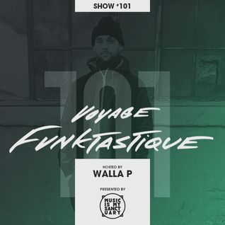 VOYAGE FUNKTASTIQUE - Show #101 (Hosted by Walla P)