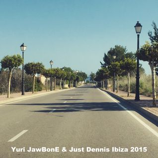 Yuri JawBonE & Just Dennis - Live set Ibiza 15-04-28