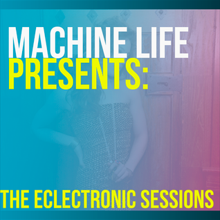 Machine Life - Eclectronic Sessions Vol. 13 - Mixed By April