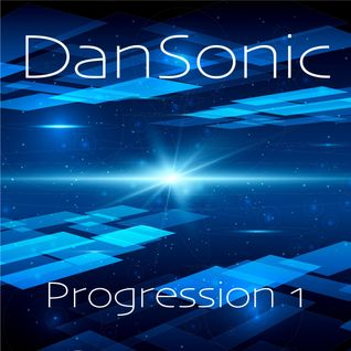 "DanSonic - ""Progression 1"""