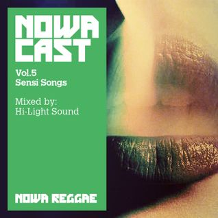 "Nowa Cloudcast vol 5 - ""Sensi Songs"" Selected and mixed by Hi-Light Sound aka The Country murderah"
