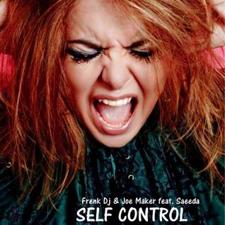 Frenk Dj & Joe Maker feat. Saeeda - Self Control (Original Mix)