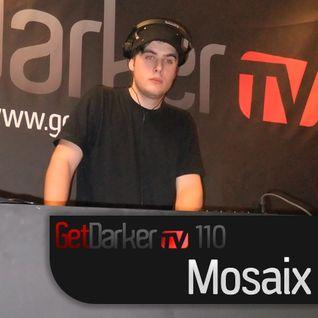 Mosaix - GetDarkerTV Live 110