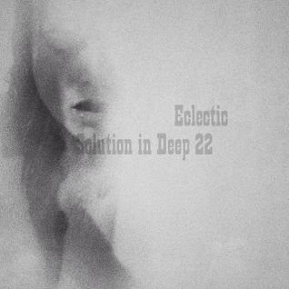 eclectic  – Solution in Deep #22