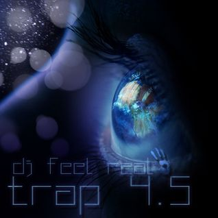 Dj Feel Real - Trap 4.5
