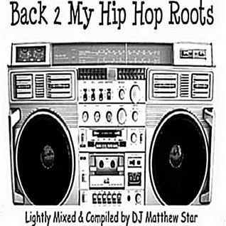 Back 2 My Hip Hop Roots