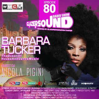 Glazersound Radio Show  Episode #80 WMC Miami 2015 W/ Special Guest Barbara Tucker