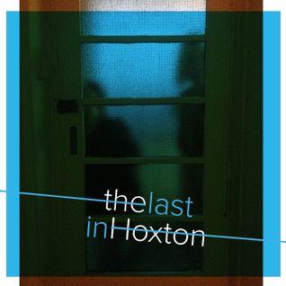 Last in Hoxton