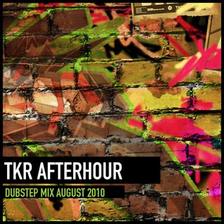 TKR Afterhour Dubstep Mix August 2010