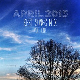 COLUMBUS BEST OF APRIL 2015 MIX- VOL. ONE