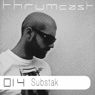 Thrumcast 014 - Substak