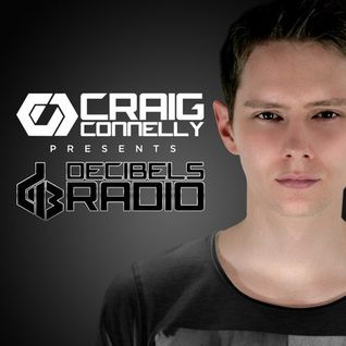 Craig Connelly – Decibels Radio 021 (Extended Two Hour Special Edition)