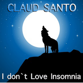 CLAUD SANTO - I don`t Love Insomnia