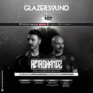 Glazersound Radio Show Episode #107 Special Guest Retrohandz