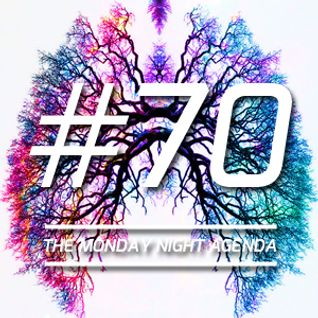 Mix 70 - The Monday Night Agenda
