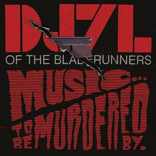DJ 7L Music To Be Murdered By