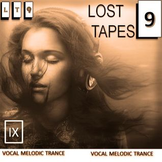 LOST TAPES 9 - BEST OF VOCAL MELODIC TRANCE (2015)
