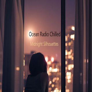 "Ocean Radio Chilled ""Midnight Silhouettes"" (8-3-14)"