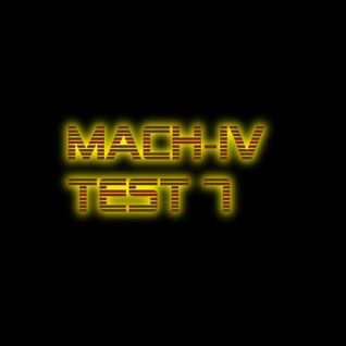 MACH-IV TEST 7