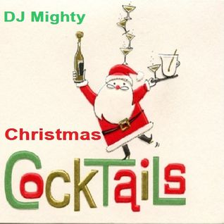 DJ Mighty - Christmas Cocktails