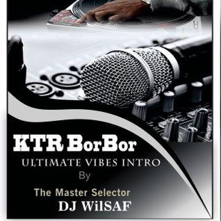 KTR BorBor Ultimate Vibes Intro