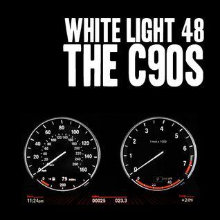 White Light 48 - The C90s