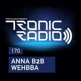 Tronic Podcast 170 with ANNA B2B Wehbba