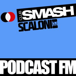 Podcast002_ClubSmashFM mixed by Scaloni