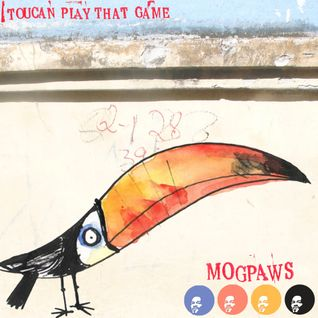 Mogpaws  - Toucan Play That Game