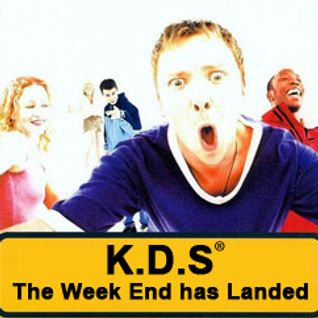 K.D.S - The week end has landed