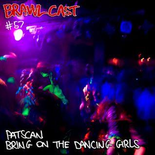 Patscan - Bring On The Dancing Girls