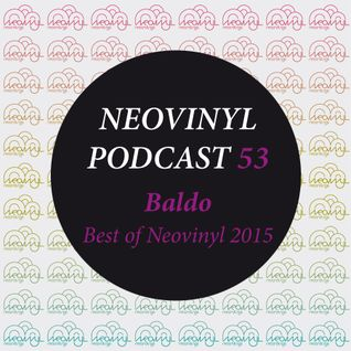 Neovinyl Podcast 53 - Baldo - Best of Neovinyl 2015