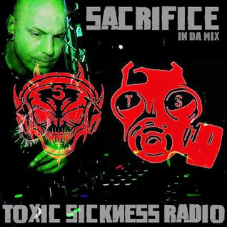 SACRIFICE (GER) EXLUSIVE GUEST MIX ON TOXIC SICKNESS - 27TH NOVEMBER - 2014