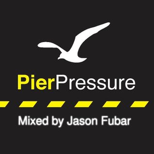Pier Pressure Launch Party Mixed by Jason Fubar 28-03-13