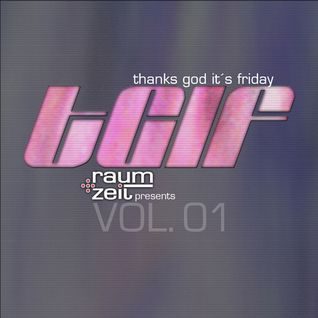 Thanks god it's friday Vol.1 - Raum+Zeit DJ MIX 04.07.2014