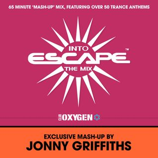 Exclusive 'Escape Into The Mix' Mash-Up (Mixed By Jonny Griffiths)