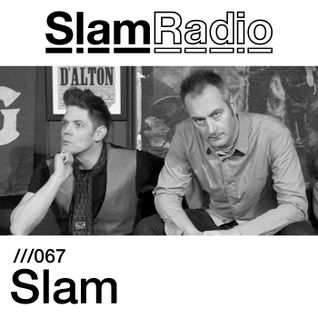 #SlamRadio - 067 - Slam