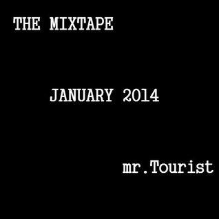The Mixtape January 2014  | mr.Tourist