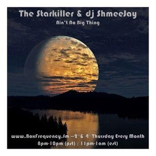 The Starkiller & dj ShmeeJay - Ain't No Big Thing - 2016-11-10