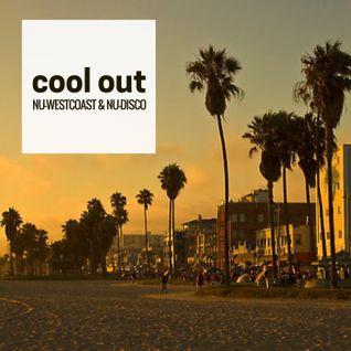 Cool Out: Nu-WestCoast & Nu-Disco